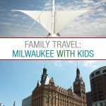 Family Travel: Milwaukee, Wisconsin