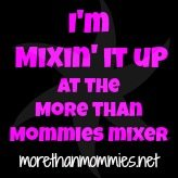 Your Mixologist welcomes you to More Than Mommies Mixer