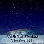 AdlerPlanetariumAstroOvernights