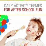 Daily themes for after school family fun
