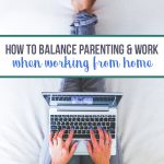 How to balance work and parenting when working from home
