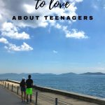 All the things we love about having teenagers